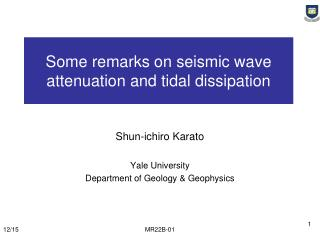 Some remarks on seismic wave attenuation and tidal dissipation