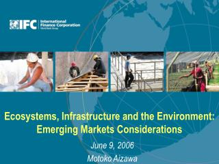 Ecosystems, Infrastructure and the Environment: Emerging Markets Considerations