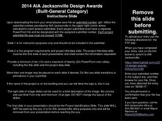 2014 AIA Jacksonville Design Awards (Built-General Category) Instructions Slide