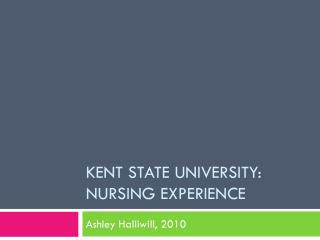 Kent State University: Nursing experience