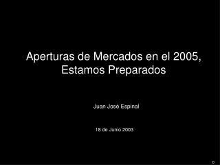 Aperturas de Mercados en el 2005, Estamos Preparados