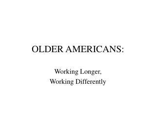 OLDER AMERICANS: