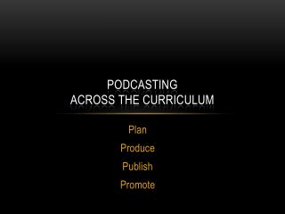 PodCasting Across the Curriculum