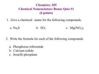 Chemistry 205 Chemical Nomenclature Bonus Quiz #1 (6 points)