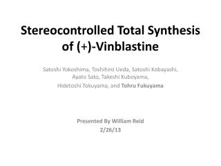 Stereocontrolled  Total Synthesis of ( + )-Vinblastine