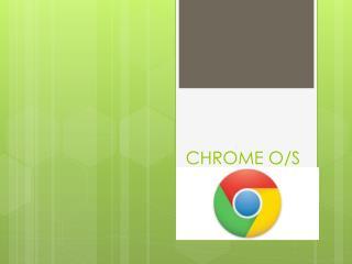 CHROME O/S
