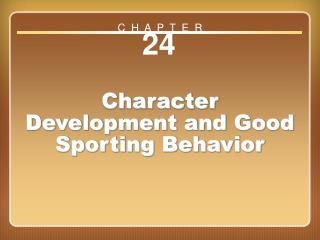 Chapter 24: Character Development and Good Sporting Behavior