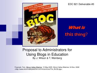 Proposal to Administrators for  Using Blogs in Education By J. Wilson & T. Weinberg