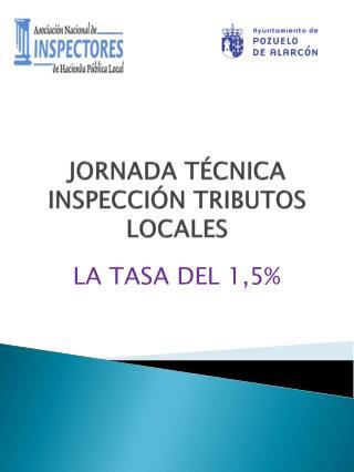 JORNADA TÉCNICA INSPECCIÓN TRIBUTOS LOCALES