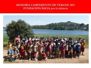 MEMORIA CAMPAMENTO DE VERANO 2013 FUNDACIÓN BALIA  por la infancia