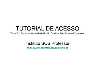 TUTORIAL DE ACESSO Turma-3 – Programa Avançado de Gestão Escolar e Coordenação Pedagógica