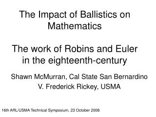 The Impact of Ballistics on Mathematics  The work of Robins and Euler in the eighteenth-century