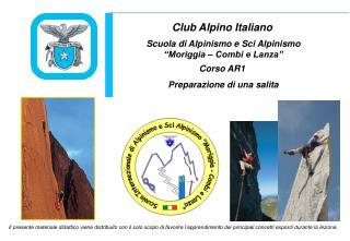 """Scuola di Alpinismo e Sci Alpinismo """"Moriggia – Combi e Lanza"""" Corso AR1"""