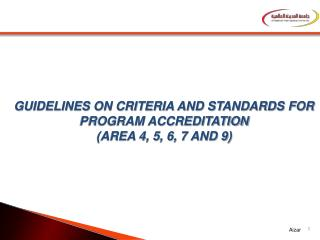 GUIDELINES  ON CRITERIA AND STANDARDS FOR PROGRAM ACCREDITATION (AREA 4, 5, 6, 7 AND 9)