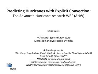 Predicting Hurricanes with Explicit Convection:  The Advanced Hurricane-research WRF (AHW)