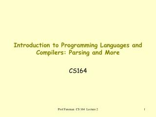 Introduction to Programming Languages and Compilers: Parsing and More