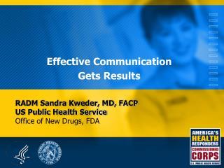 RADM Sandra Kweder, MD, FACP US Public Health Service Office of New Drugs, FDA