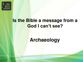 Is the Bible a message from a God I can't see?