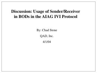 Discussion: Usage of Sender/Receiver in BODs in the AIAG IVI Protocol