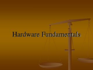 Hardware Fundamentals