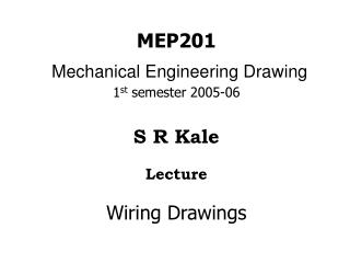 MEP201 Mechanical Engineering Drawing 1 st  semester 2005-06
