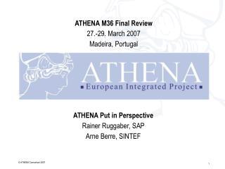 ATHENA Put in Perspective Rainer Ruggaber, SAP  Arne Berre, SINTEF