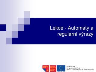Lekce - Automaty a regularní výrazy