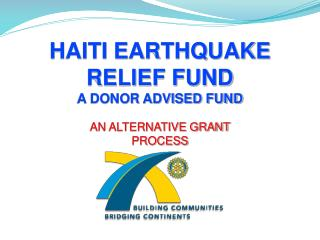 HAITI EARTHQUAKE RELIEF FUND A DONOR ADVISED FUND