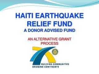 HAITI EARTHQUAKE RELIEF FUND A DONOR ADVISED FUND