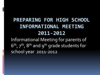 Preparing for High School informational meeting  2011-2012