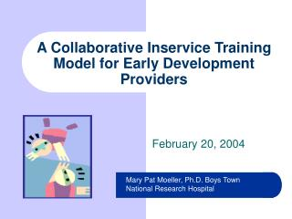 A Collaborative Inservice Training Model for Early Development Providers