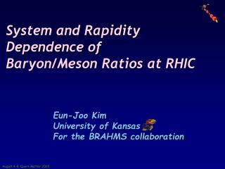 Eun-Joo Kim University of Kansas For the BRAHMS collaboration
