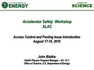 John Blaikie Health Physics Program Manager � SC- 31.1