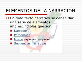ELEMENTOS DE LA NARRACI N