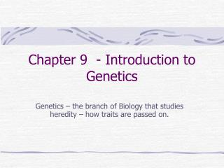 Chapter 9  - Introduction to Genetics
