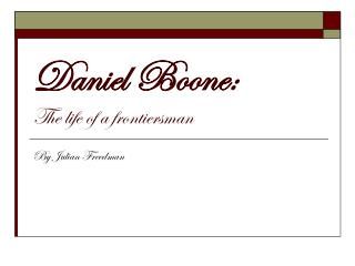 Daniel Boone: The life of a frontiersman