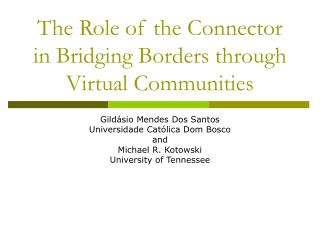 The Role of the Connector in Bridging Borders through Virtual Communities