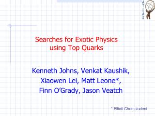 Searches for Exotic Physics  using Top Quarks