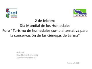 Autores:  David Edén  Olavarrieta Jazmín González Cruz Febrero 2012