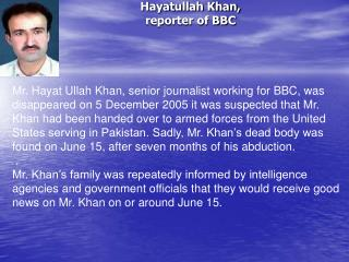 Hayatullah Khan,  reporter of BBC