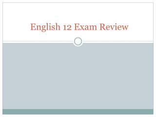 English 12 Exam Review