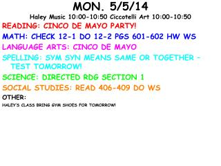 MON. 5/5/14 Haley Music 10:00-10:50  Ciccotelli  Art 10:00-10:50