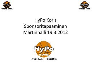HyPo Koris Sponsoritapaaminen  Martinhalli  19.3.2012