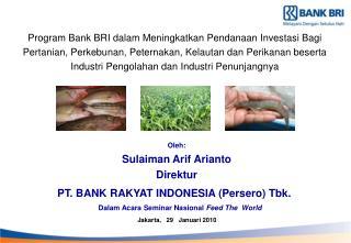 Program Bank BRI dalam Meningkatkan Pendanaan Investasi Bagi Pertanian, Perkebunan, Peternakan, Kelautan dan Perikanan b