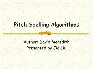 Pitch Spelling Algorithms