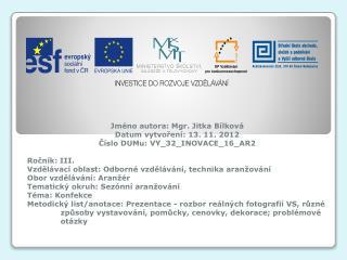 Jm�no autora: Mgr. Jitka B�lkov� Datum vytvo?en�:  13. 11. 2012