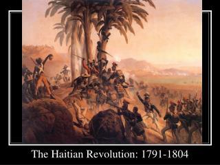The Haitian Revolution: 1791-1804