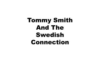 Tommy Smith And The Swedish Connection