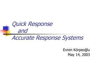 Quick Response  	and    Accurate Response Systems