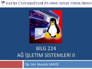 BİLG 224  AĞ İŞLETİM SİSTEMLERİ II